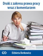 Druki z zakresu prawa pracy wraz z komentarzem Druki_pp_d