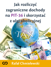 Jak rozliczyć zagraniczne dochody na PIT-36 i skorzystać z ulgi abolicyjnej Podatki_pp_d